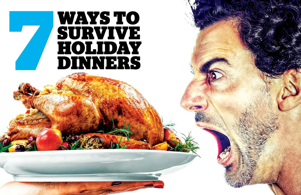 7 Ways to Survive Holiday Dinners
