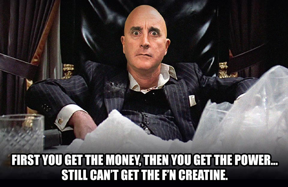 First you get the money, then you get the power... still can't get the f'n creatine.