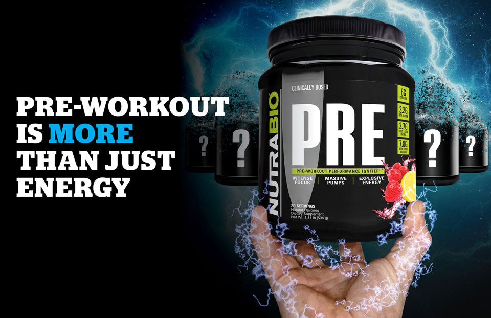 Pre-Workout is More Than Just Energy - Here is What to Look For